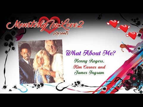 Kenny Rogers, Kim Carnes & James Ingram - What About Me? (1984)