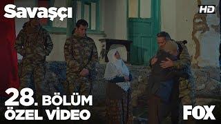 Mustafa Kemal Paşa'ya bizden selam söyle... Savaşçı 28. Bölüm