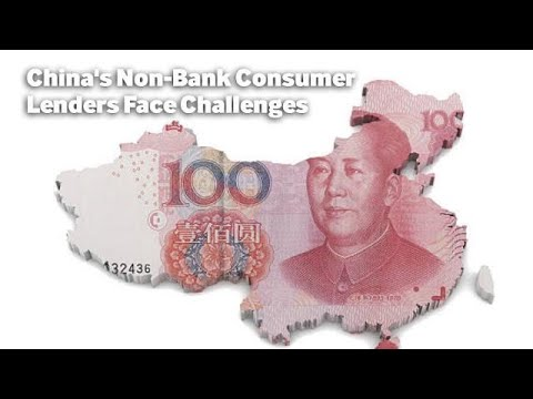 China's Non-Bank Consumer Lenders Face Challenges
