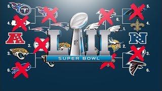 2018 NFL PLAYOFF PREDICTIONS!! FULL PLAYOFF BRACKETS! SUPER BOWL 52 WINNER!