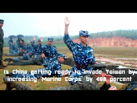 Is China getting ready to invade Taiwan by increasing 'Marine Corps' by 400 percent