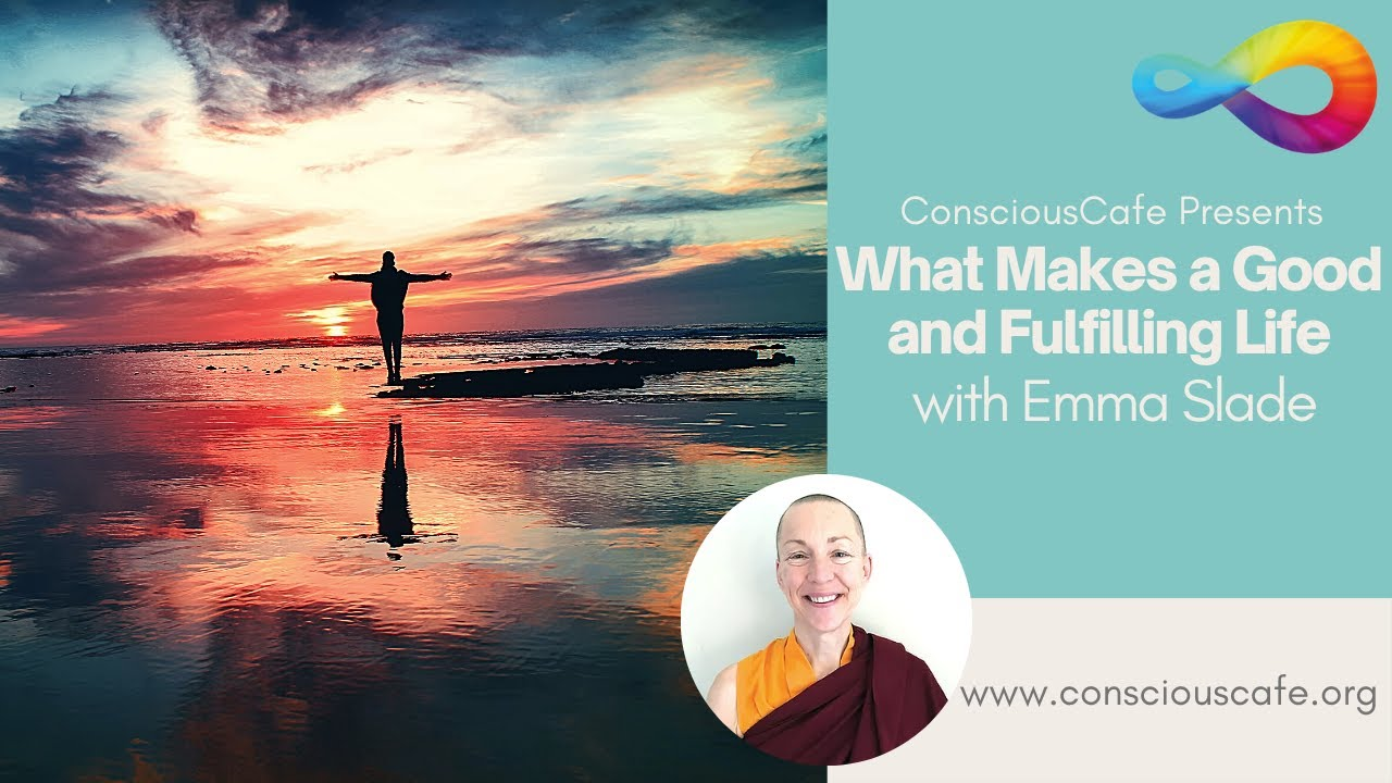 'What Makes a Fulfilling Life' - Emma Slade in association with Conscious Cafe