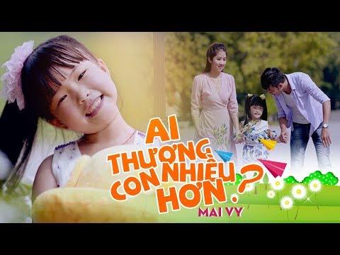 Ai Thương Con Nhiều Hơn ♪ Bé MAI VY Thần Đông Âm Nhạc Việt Nam [MV Official]