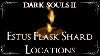 Dark Souls 2 - All 12 Estus Flask Shard Locations (Maximum of 12 Uses)