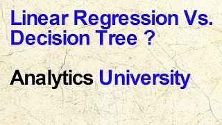 Decision Tree Vs. Linear Regression - Which one is better for data science problems?