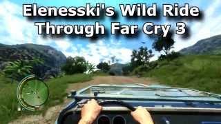 Wild Ride Through Far Cry 3