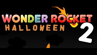 Wonder Rocket 2 Halloween Official Gameplay Walkthrough