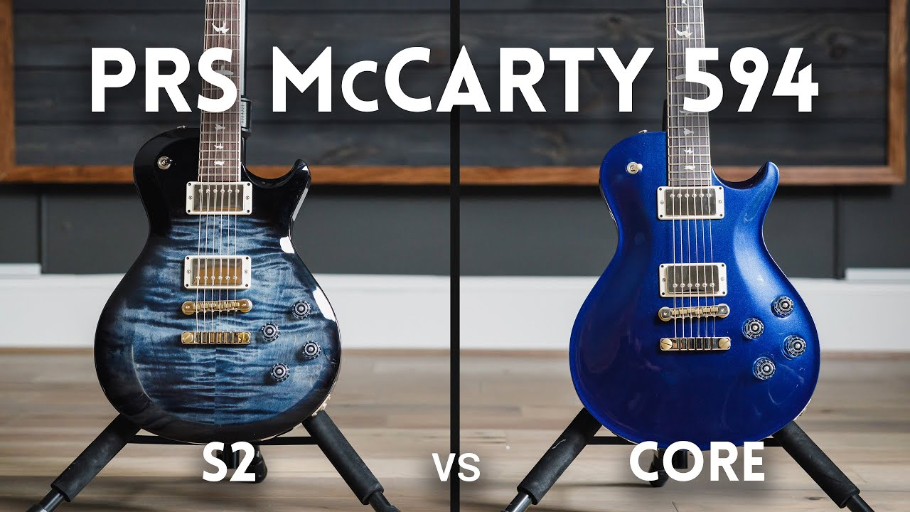 PRS McCarty 594 - Core vs S2. Is there a $2000 difference?