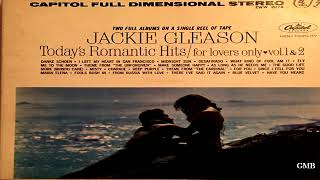 Jackie Gleason Plays Today's Romantic Hits For Lovers Only Vol  1  & 2