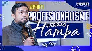 Belajar Tauhid Bareng PPA - Professionalisme seorang hamba (part1)