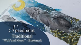Speedpaint Traditional Bookmark Wolf and Moon