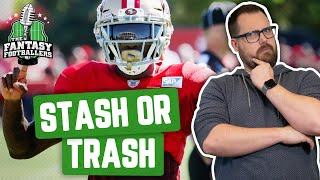 Fantasy Football 2019 - Stash or Trash + Post Draft Panic - Ep. #765