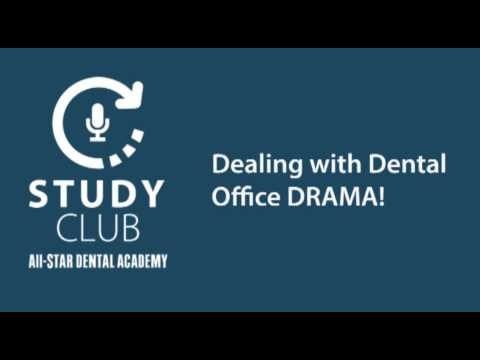 Study Club: Dealing with Dental Office Drama
