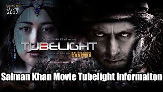Salman Khan Movie Tubelight Informaiton | Tubelight Exclusive Info