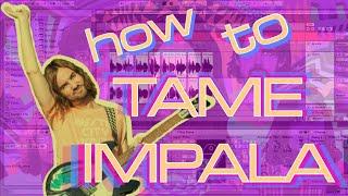 How to Make Indie Rock: Like TAME IMPALA