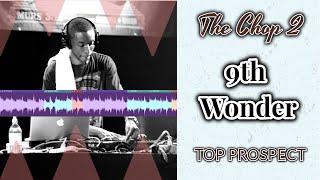 "How to 9th Wonder ""Top Prospect""   The Chop 2 [ Beginner Fl Studio Sampling Tutorial ]"