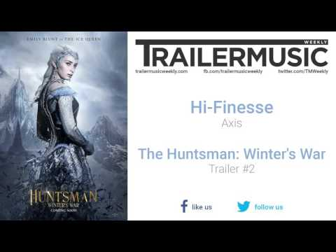 The Huntsman: Winter's War - Trailer #2 Music #2 (Hi-Finesse - Axis)