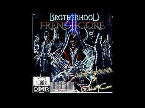 Dj Worst case Frenchcore BrothErhood 4ever DGR podcast 417