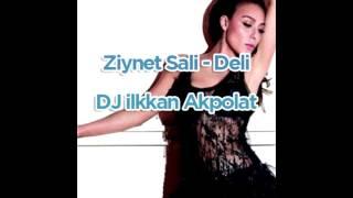 Ziynet Sali - Deli ( DJ ilkkan Akpolat Edit Remix )