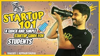 Startup 101: A Quick & Simple STARTUP Guide for Students   Ayman Sadiq