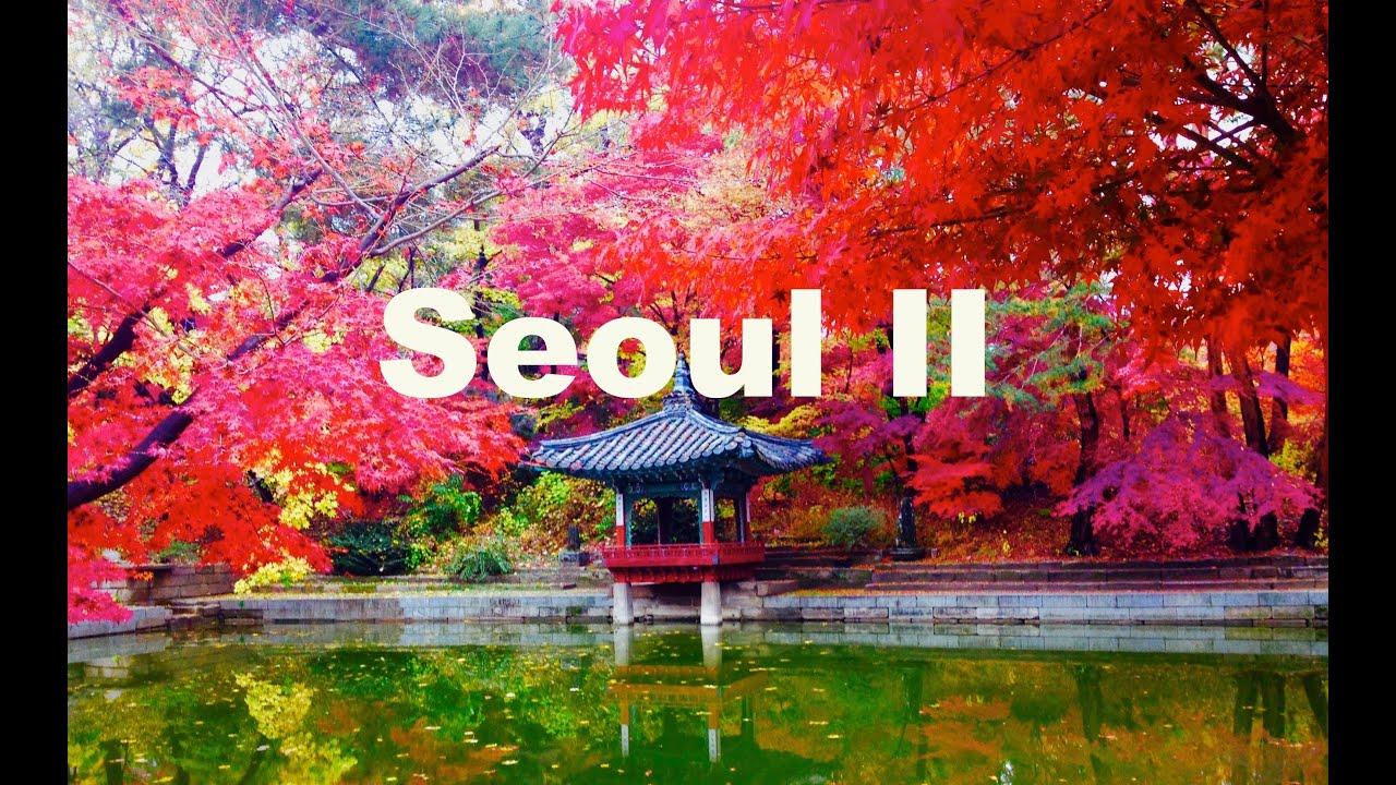 Beautiful Places In Seoul South Korea Youtube
