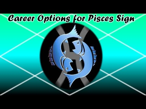 Career Opportunities for People of Pisces Sign