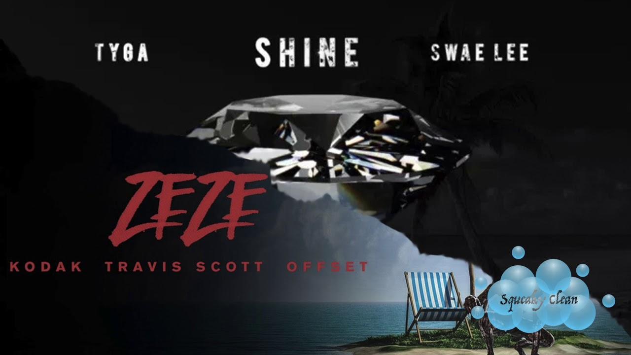 fa10a36ae3b9 Tyga, Swae Lee, Travis Scott & Offset - ZEZE Remix (EXPLICIT) (WITHOUT KODAK  BLACK)