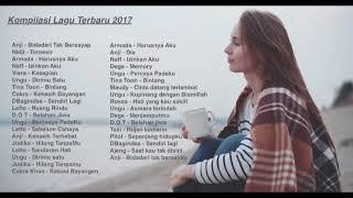 Kompilasi Lagu Anji, Nidji, Armada, Naff, .... HITs Terbaik 2017