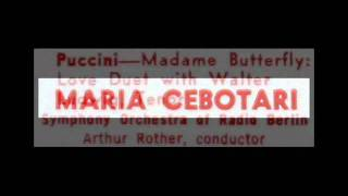 Puccini / Maria Cebotari / Walter Ludwig, 1930s: Madama Butterfly, Act 1 - Love Duets