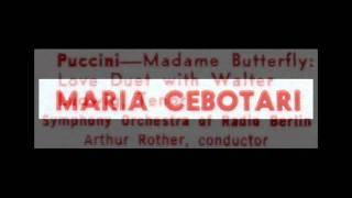 Puccini / Maria Cebotari / Walter Ludwig, 1930s: Madama Butterfly, Act 1 - Love Duets