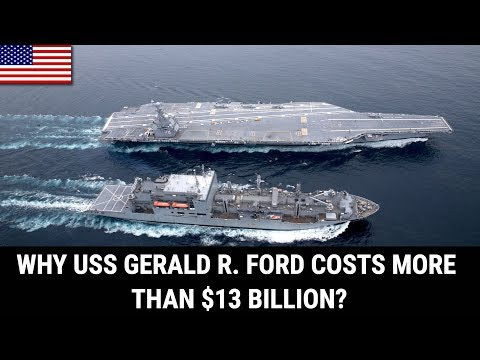 WHY GERALD R. FORD COSTS MORE THAN $13 BILLION?