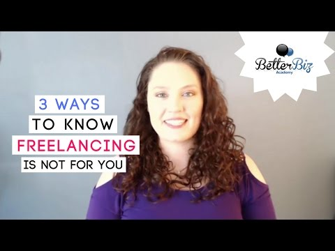 Three Ways to Know Freelancing is Not for You