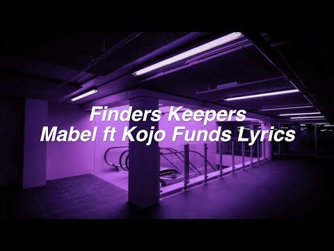 Finders Keepers || Mabel ft. Kojo Funds Lyrics