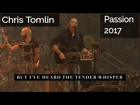 Passion 2017 Worship: Chris Tomlin (Session 3)