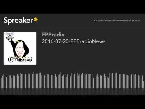 2016-07-20-FPPradioNews