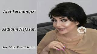 Afet Fermanqizi - Aldiqim Nefesim OFFICIAL AUDIO