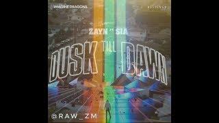 Zayn ft.Sia Dusk Till Dawn x Imagine dragons BELIEVER