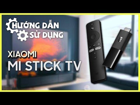 Hướng dẫn sử dụng Đầu Thu Android TV Box Xiaomi Mi Stick
