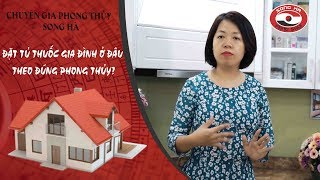 Đặt tủ thuốc gia đình ở đâu theo đúng phong thủy?   Chuyên gia phong thủy Nguyễn Song Hà