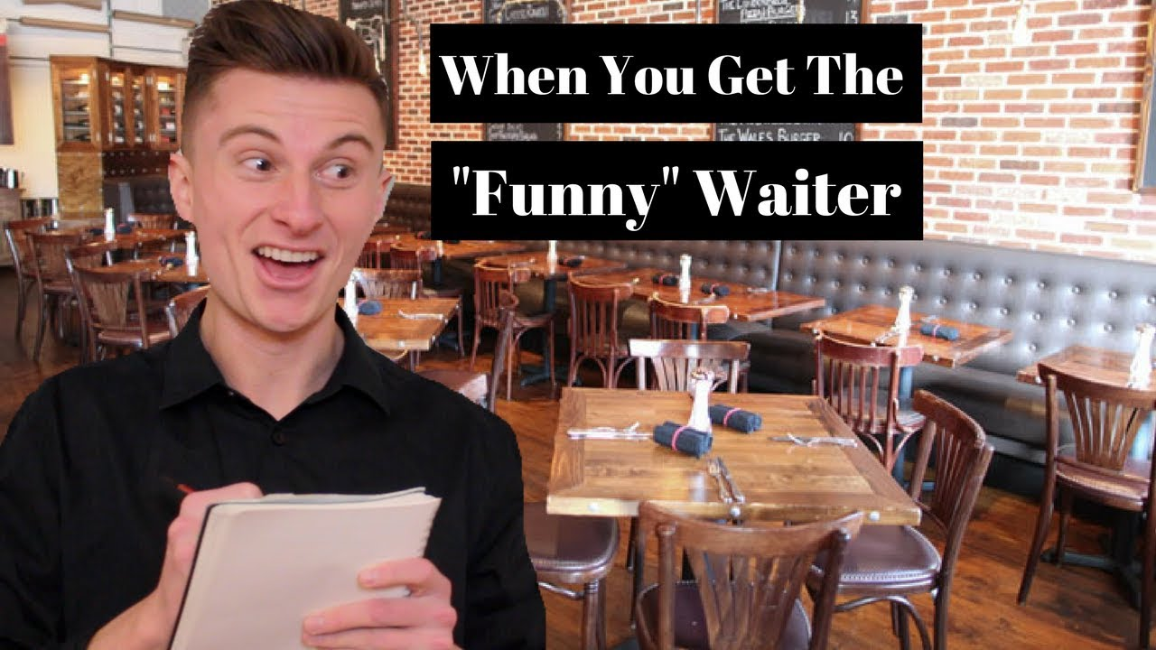 when-you-get-the-funny-waiter