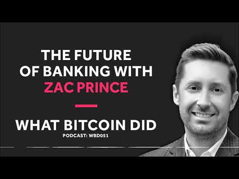 Zac Prince on the Future of Banking With Bitcoin