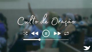 CULTO DE ORAÇÃO - 14/10/2021
