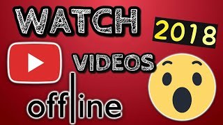 Video HOW To Watch Youtube Videos Offline [Without Internet] - 100% Working download MP3, 3GP, MP4, WEBM, AVI, FLV Mei 2018
