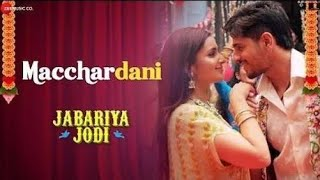 Gambar cover MACCHARDANI Full Song LYRICS • Vishal Mishra • Jabariya Jodi •  Parineeti Chopra & Sidharth Malhotra