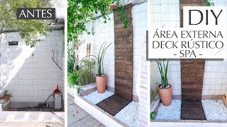 DIY Deck Rústico - Transformamos chuveiro da Piscina! ft. Canario handmade