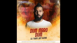 Dum Maro Dum (DJ Toons Club Remix 2017 Ghanta Version)