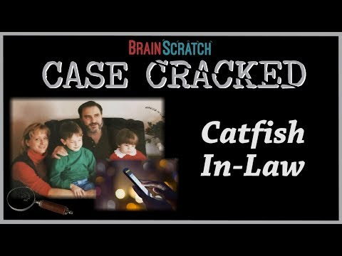 Case Cracked: Catfish In-Law