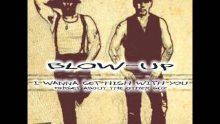 Скачать Blow Up I Wanna Get High With You Maurice Pdj Amp Vindes Remix