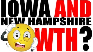 Iowa And New Hampshire: WTH?