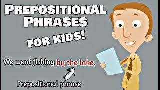 Prepositional Phrases for Kids | English Grammar Video